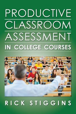 Productive Classroom Assessment in College Courses