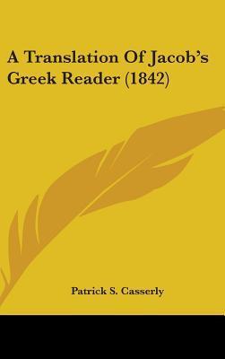 A Translation of Jacob's Greek Reader (1842)