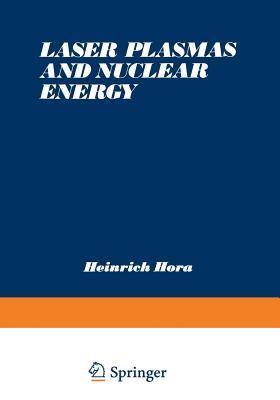 Laser Plasmas and Nuclear Energy