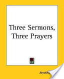 Three Sermons, Three Prayers