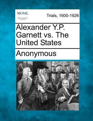Alexander Y.P. Garnett vs. the United States