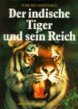 Der indische Tiger und sein Reich.