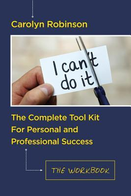 The Complete Tool Kit for Personal and Professional Success
