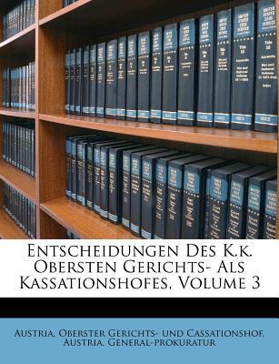 Entscheidungen Des K.k. Obersten Gerichts- Als Kassationshofes, Volume 3