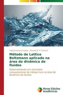 Método de Lattice Boltzmann aplicado na área da dinâmica de fluidos