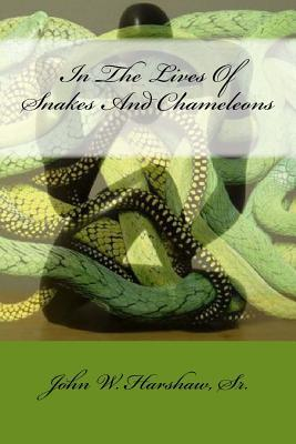 In the Lives of Snakes and Chameleons