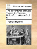 The Adventures of Hugh Trevor by Thomas Holcroft