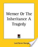 Werner, or The Inheritance
