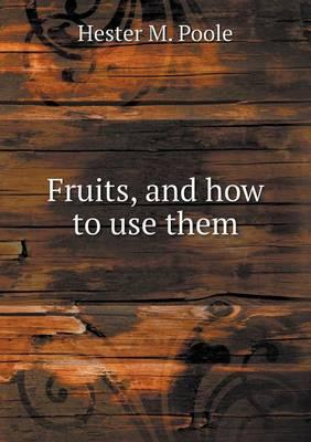 Fruits, and How to Use Them