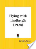 Flying With Lindbergh 1928