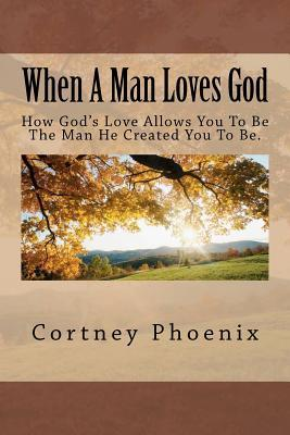 When a Man Loves God