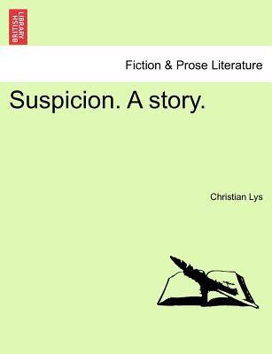 Suspicion. A story.