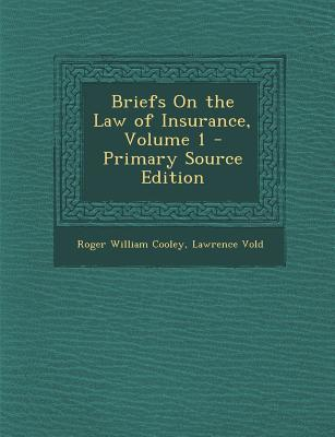 Briefs on the Law of Insurance, Volume 1
