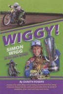 Wiggy! Simon Wigg in His Own Words