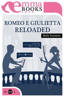Romeo e Giulietta Reloaded