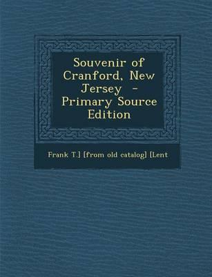 Souvenir of Cranford, New Jersey - Primary Source Edition