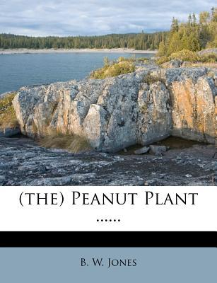 (The) Peanut Plant ......