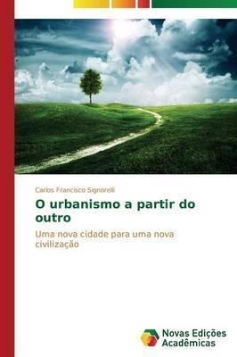 O urbanismo a partir do outro