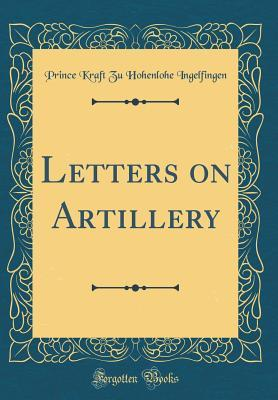 Letters on Artillery (Classic Reprint)