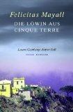 Die Löwin aus Cinque Terre Laura Gottbergs dritter Fall Roman