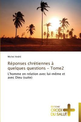 Reponses Chrétiennes a Quelques Questions - Tome2