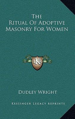 The Ritual of Adoptive Masonry for Women