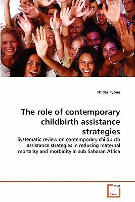 The role of contemporary childbirth assistance strategies
