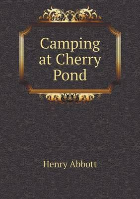 Camping at Cherry Pond