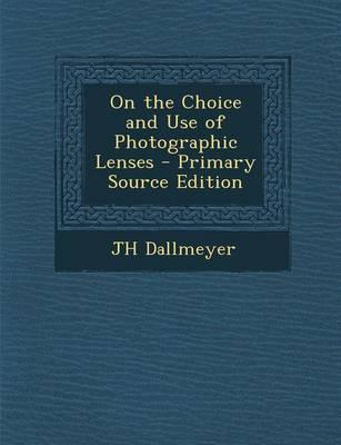 On the Choice and Use of Photographic Lenses