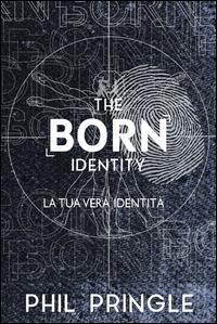The born identity. La tua vera identità