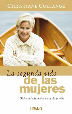 La Segunda Vida De Las Mujeres/ the Second Life of Women