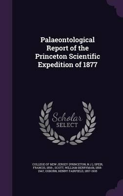 Palaeontological Report of the Princeton Scientific Expedition of 1877