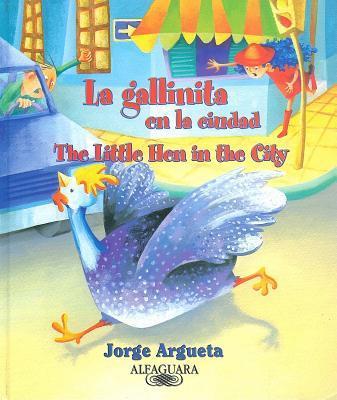 La gallinita en la ciudad / The Little Hen In The City