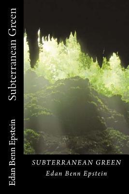 Subterranean Green