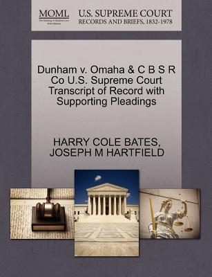 Dunham V. Omaha & C B S R Co U.S. Supreme Court Transcript of Record with Supporting Pleadings