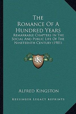 The Romance of a Hundred Years the Romance of a Hundred Years