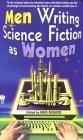 Men Writing Science Fiction As Women