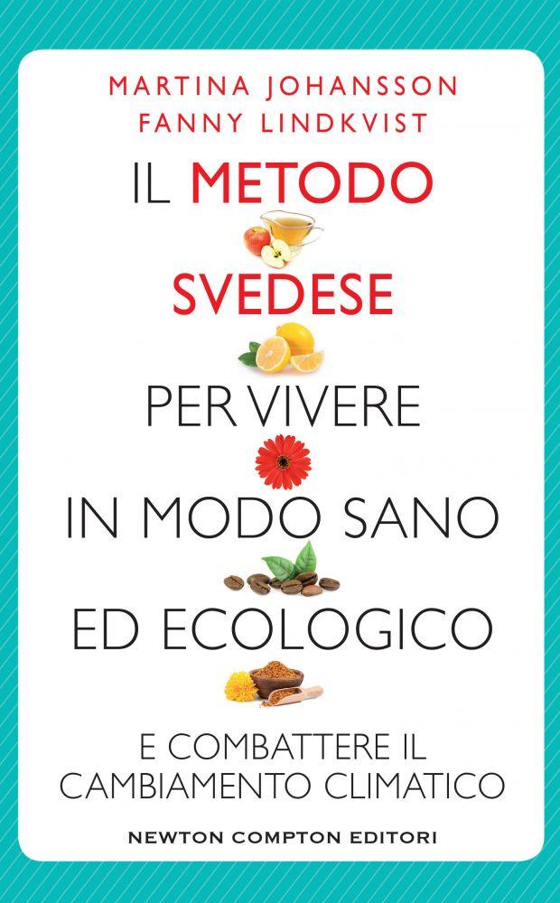 Il metodo svedese per vivere in modo sano ed ecologico