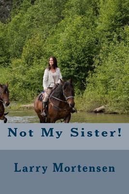 Not My Sister!