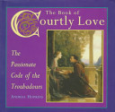 The Book of Courtly Love