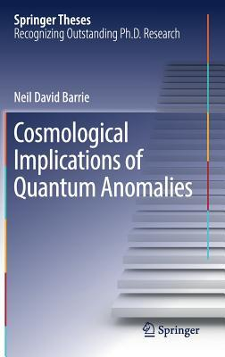 Cosmological Implications of Quantum Anomalies