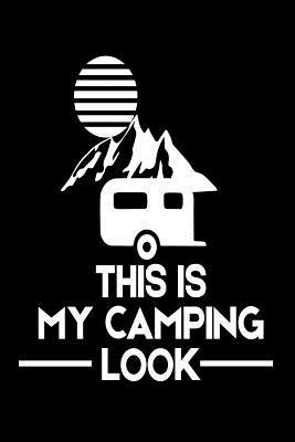 This Is My Camping Look