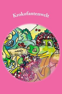 Krokofantenwelt - Das Sommerbuch