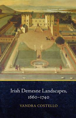 Irish Demesne Landscapes, 1660-1740