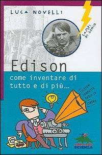 Edison, come inventa...