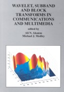 Wavelet, subband, and block transforms in communications and multimedia