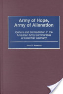 Army of Hope, Army of Alienation