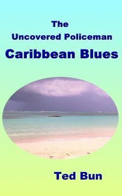 The Uncovered Policeman - Caribbean Blues