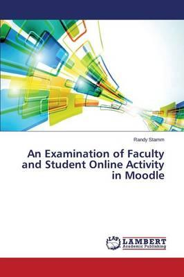 An Examination of Faculty and Student Online Activity in Moodle