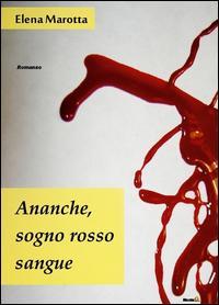 Ananche, sogno rosso sangue
